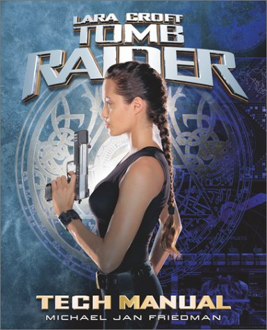 Tomb Raider Tech Manual (Pocket Books Media Tie-In): Friedman, Michael Jan