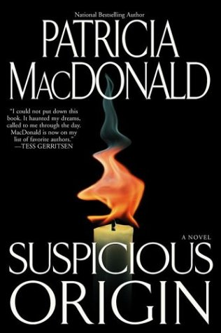 Suspicious Origin : A Novel: MacDonald, Patricia