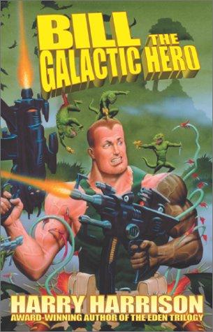 9780743423762: Bill the Galactic Hero (Sf Stainless Steel Rat Series)