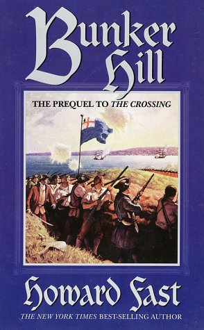 Bunker Hill: The Prequel to the Crossing: Howard Fast