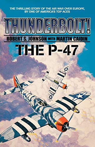 9780743423977: Thunderbolt! The P-47 (Military History (Ibooks))