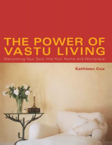 9780743424073: The Power of Vastu Living: Welcoming Your Soul into Your Home and Workplace