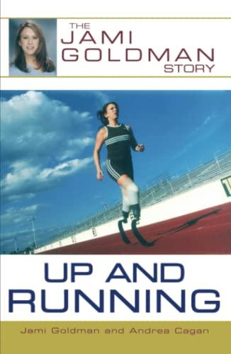 Up and Running: The Jami Goldman Story: Goldman, Jami; Cagan, Andrea