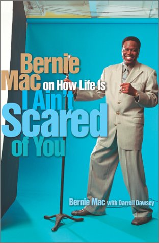 I AIN'T SCARED OF YOU **Signed First Edition**: Bernie Mac