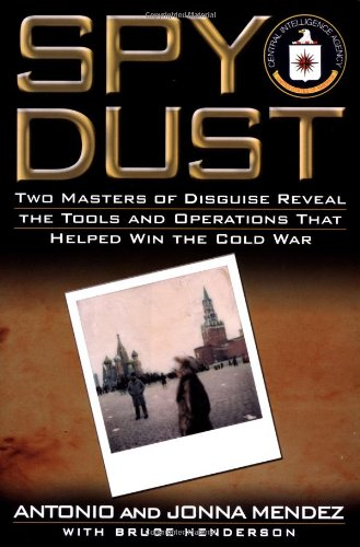 9780743428521: Spy Dust: Two Masters of Disguise Reveal the Tools and Operations That Helped Win the Cold War