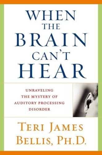 9780743428637: When the Brain Can't Hear: Unraveling the Mystery of Auditory Processing Disorder
