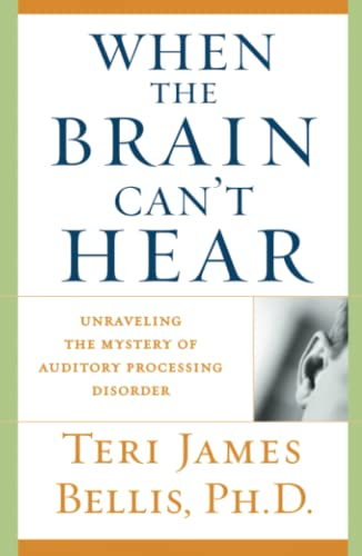 9780743428644: When the Brain Can't Hear: Unraveling the Mystery of Auditory Processing Disorder