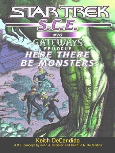 9780743428774: Here There Be Monsters (Star Trek: S.C.E., #10)