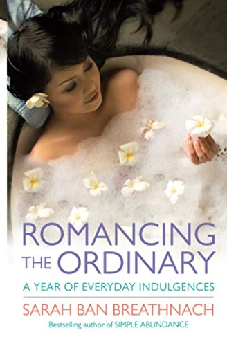 9780743428835: Romancing the Ordinary: A Year of Simple Splendour