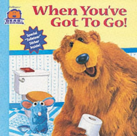 9780743429108: When You've Got to Go (Bear in the Big Blue House)