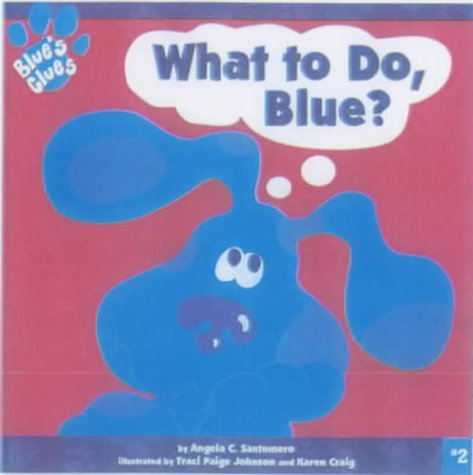 9780743429696: What to Do Blue? (Blue's Clues)