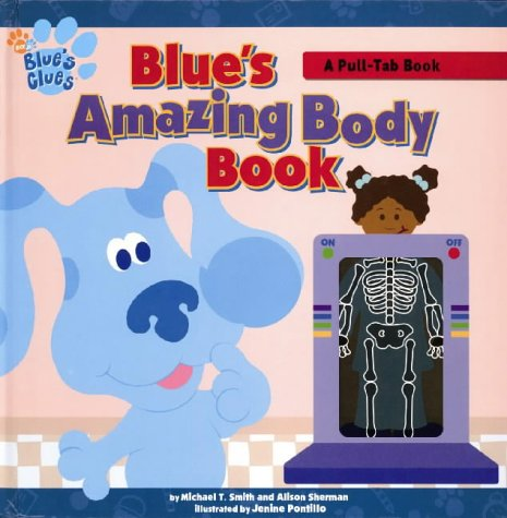 Blue's Amazing Body Book: A Pull-tab Book (Blue's Clues): Smith, Michael T., Sherman, ...