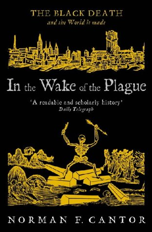 9780743430357: In The Wake Of The Plague: The Black Death And The World It Made (Central Asian Studies)