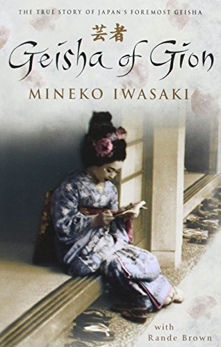 9780743430593: Geisha of Gion: The True Story of Japan's Foremost Geisha: The Memoir of Mineko Iwasaki