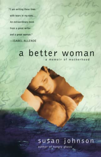 9780743432979: A Better Woman: A Memoir of Motherhood