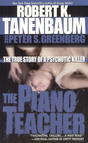 9780743432993: The Piano Teacher: The True Story of a Psychotic Killer