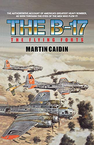 9780743434706: The B-17 - The Flying Forts (Military History (Ibooks))