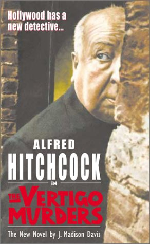 Alfred Hitchcock in the Vertigo Murders (Alfred Hitchcock Mystery): Davis, J. Madison
