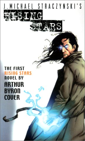Rising Stars, Book 1: Born in Fire (J. Michael Straczynski's rising stars) (0743435125) by Arthur Byron Cover