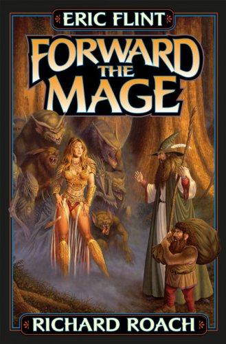 Forward the Mage (Joe's World) (0743435249) by Eric Flint; Richard Roach