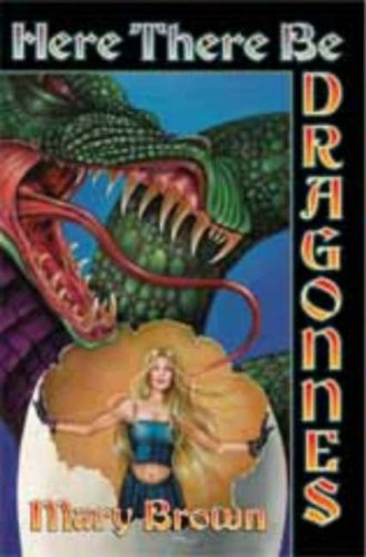 Here There Be Dragonnes: Mary Brown
