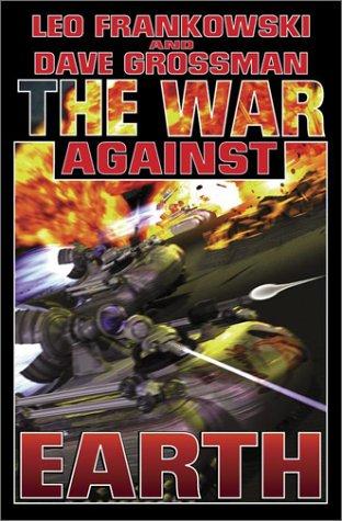 The War Against Earth (0743436156) by Frankowski, Leo; Grossman, Dave