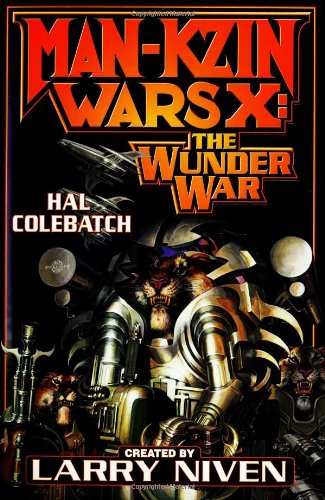 Man-Kzin Wars X: The Wunder War: Colebatch, Hal