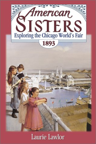 9780743436304: Exploring the Chicago World's Fair 1893 (American Sisters)