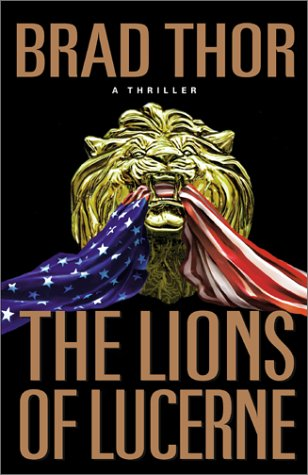 The Lions of Lucerne: Brad Thor