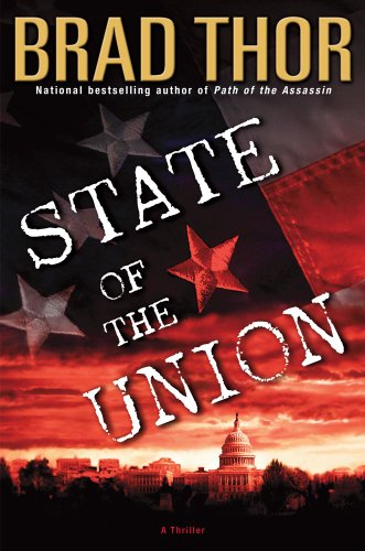 State of the Union: A Thriller: Thor, Brad
