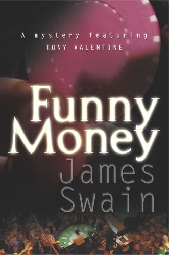 Funny Money (Tony Valentine Novels): Swain, James