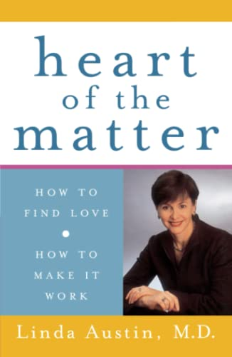 Heart of the Matter: How to Find: Austin M.D., Linda