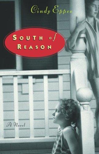 South of Reason: A Novel: Eppes, Cindy