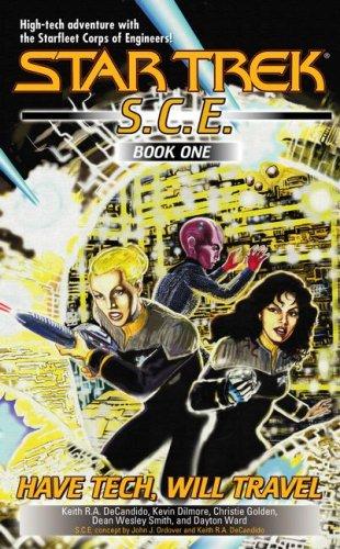 Have Tech Will Travel (Star Trek) (Starfleet Corps of Engineers 1-4): DeCandido, Keith R. A.; ...