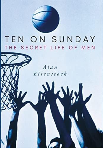9780743442145: Ten on Sunday: The Secret Life of Men