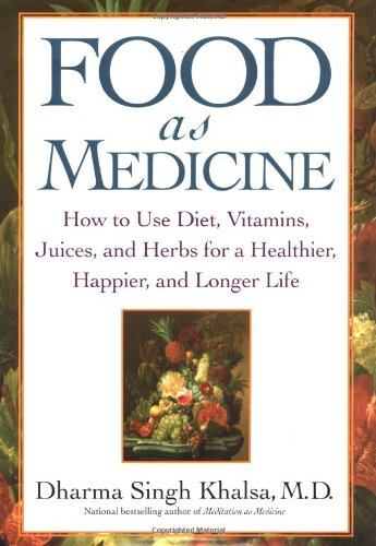 9780743442268: Food As Medicine: How to Use Diet, Vitamins, Juices, and Herbs for a Healthier, Happier, and Longer Life