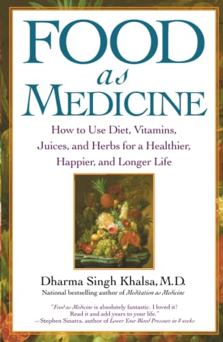 9780743442282: Food As Medicine: How to Use Diet, Vitamins, Juices, and Herbs for a Healthier, Happier, and Longer Life