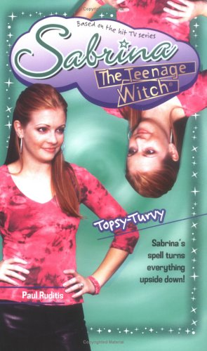 Topsy-Turvy (Sabrina, The Teenage Witch, No. 44): Ruditis, Paul