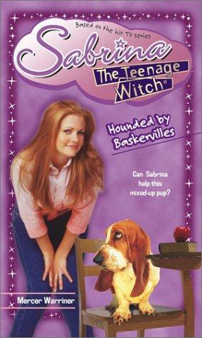 Hounded by Baskervilles (Sabrina, the Teenage Witch (Numbered Paperback)): Warriner, Mercer