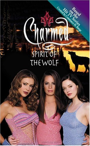 9780743442558: Spirit of the Wolf (Charmed)
