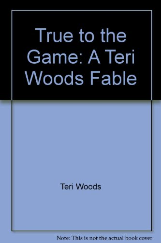 9780743442763: True to the Game: A Teri Woods Fable
