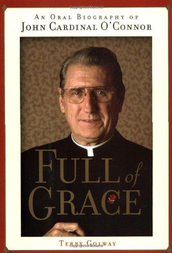 9780743444309: Full of Grace: An Oral Biography of John Cardinal O'Connor