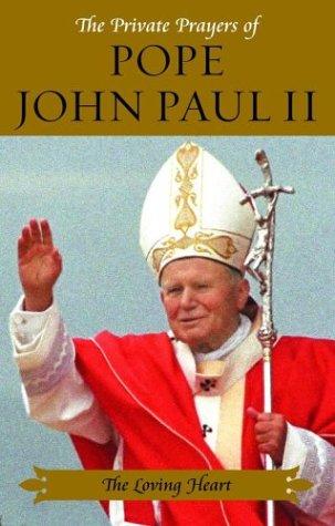 9780743444415: The Loving Heart (Private Prayers of Pope John Paul II) (v. 4)