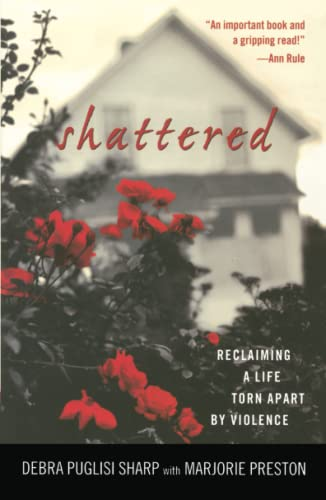 9780743444569: Shattered: Reclaiming a Life Torn Apart by Violence