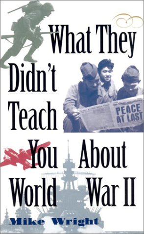 9780743445139: What They Didn't Teach You About World War II