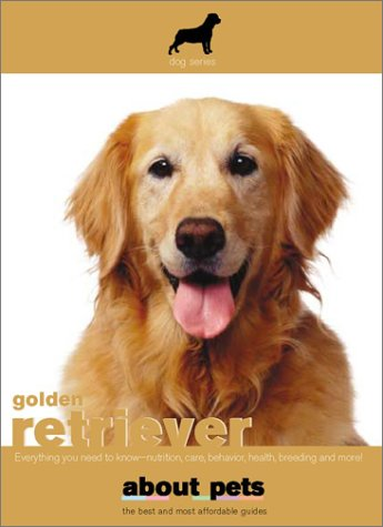 9780743445252: The Golden Retriever: Buying, Nutrition, Care, Behavior, Health, Reproduction and Lots More