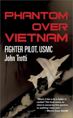 Phantom Over Vietnam: Trotti, John