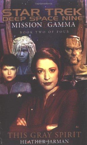 9780743445627: Mission Gamma Book Two: This Gray Spirit (Star Trek Deep Space Nine (Unnumbered Paperback)) (Bk. 2)
