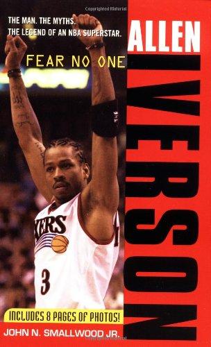 Allen Iverson : Fear no One: Smallwood, John N.,