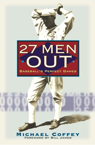 9780743446068: 27 Men Out: Baseball's Perfect Games